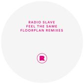 Feel the Same (Floorplan Remix 2)