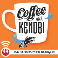 Coffee With Kenobi: Star Wars Discussion, Analysis, and Rhetoric podcast