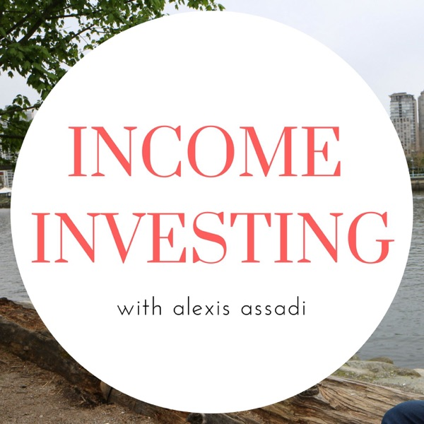 Income Investing With Alexis Assadi