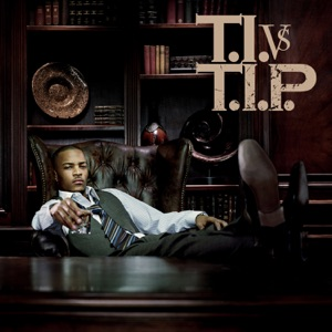 T.I. vs. T.I.P. (Deluxe Version) Mp3 Download