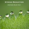 Stress Reduction Another Rainy Day