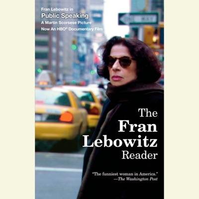 The Fran Lebowitz Reader (Unabridged)