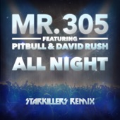 Pitbull;David Rush;Mr. 305 - All Night (Starkillers Remix Radio Edit)
