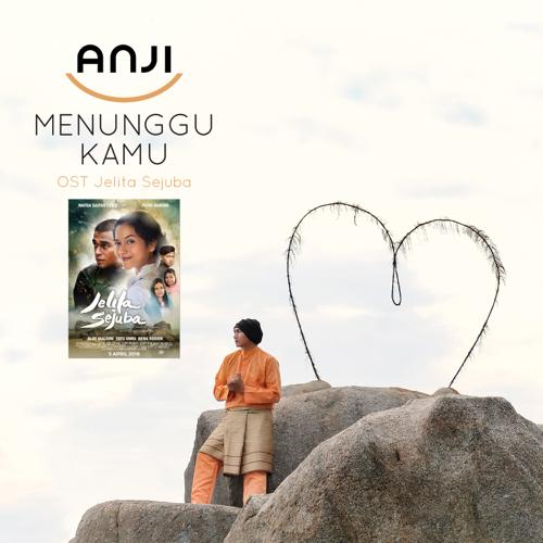 """Menunggu Kamu (From """"Jelita Sejuba"""") - Anji"""