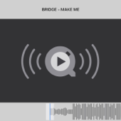Make Me - BRIDGE
