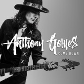 Anthony Gomes - Come Down