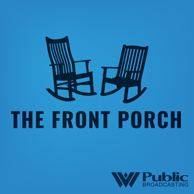 how to find podcasts on iphone the front porch by west virginia broadcasting on 5588