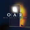 O.A.R. - Miss You All the Time  artwork
