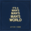 After Funk - It's a Man's Man's Man's World artwork