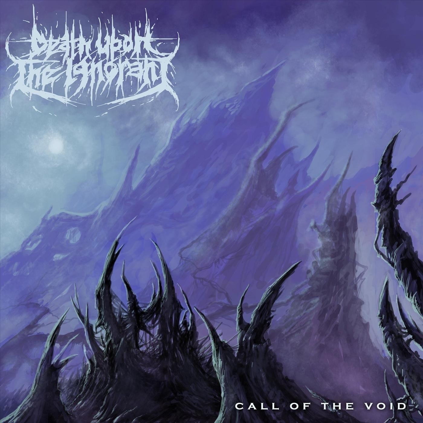 Death Upon The Ignorant - Call Of The Void (2018)