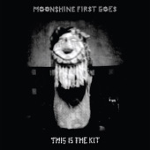 This Is the Kit - Moonshine Freeze (First Go)