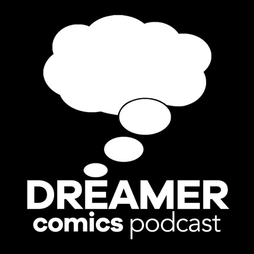 Cover image of Dreamer Comics Podcast