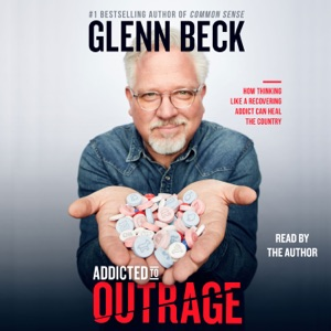 Addicted to Outrage (Unabridged) - Glenn Beck audiobook, mp3