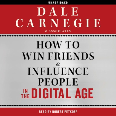 How to Win Friends and Influence People in the Digital Age (Unabridged)