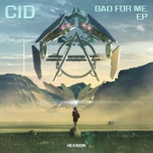 Cid - Bad For Me (feat. Sizzy Rocket)
