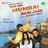 Yeh Hai Mumbai Meri Jaan Original Motion Picture Soundtrack Single