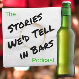 The Stories We D Tell In Bars Podcast