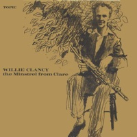 The Minstrel From Clare by Willie Clancy on Apple Music