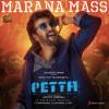"""Marana Mass (From """"Petta"""") - Anirudh Ravichander & S. P. Balasubrahmanyam"""