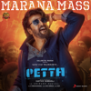 Marana Mass From Petta - Anirudh Ravichander & S. P. Balasubrahmanyam mp3