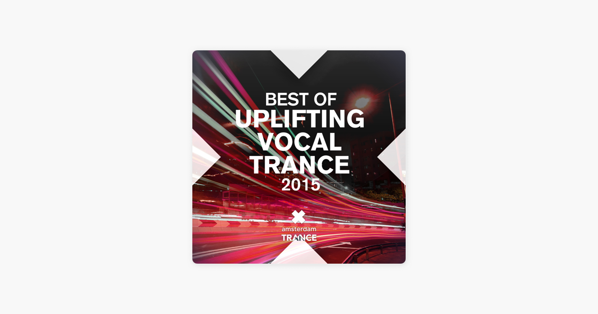 ‎Best of Uplifting Vocal Trance 2015 by Various Artists