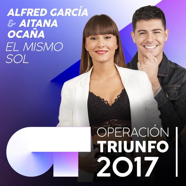 El Mismo Sol (Operación Triunfo 2017) - Single