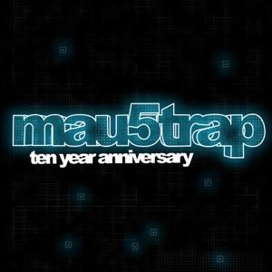 mau5trap Ten Year Anniversary