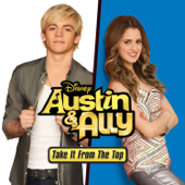 Austin & Ally: Take It from the Top (Music from the Original TV Series) - EP