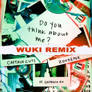 Do You Think About Me (feat. Georgia Ku) [Wuki Remix] - Single Mp3 Download