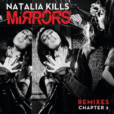 Mirrors (Remixes) [Chapter 2] - EP - Natalia Kills