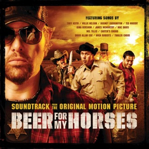 Toby Keith & Willie Nelson - Beer for My Horses