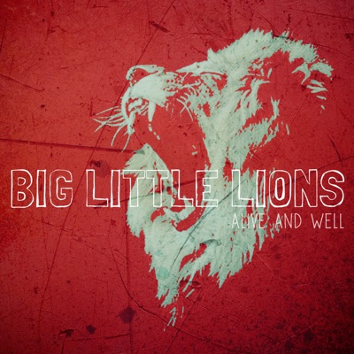 Big Little Lions – Alive and Well