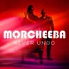 Never Undo - Single, Morcheeba