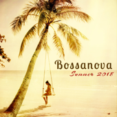 Bossanova Summer 2018 – Sensual Bossa Nova Jazz Music for Summer Lovers Affairs