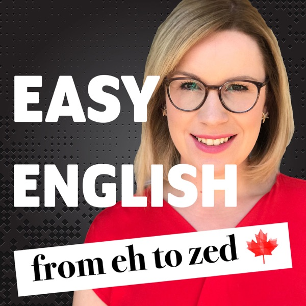 Easy English from Eh to Zed!