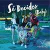 Si Decides (Baby) - Single