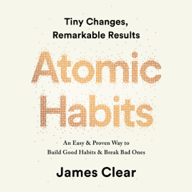 Atomic Habits: Tiny Changes, Remarkable Results (Unabridged) - James Clear mp3 download