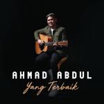 Download Lagu Ahmad Abdul - Yang Terbaik
