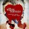 Joey White - The White Buffalo
