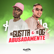Abusadamente - MC Gustta & Mc dg - MC Gustta & Mc dg