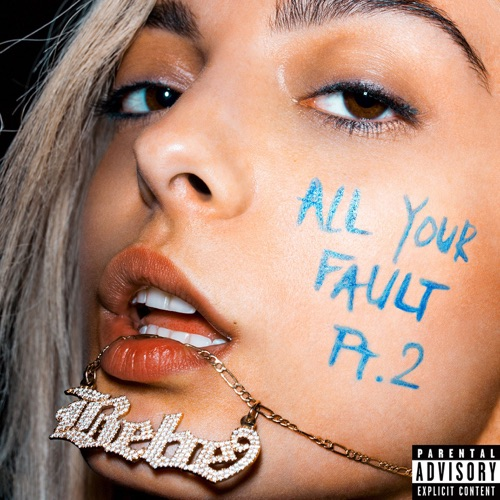 Bebe Rexha - All Your Fault, Pt. 2 - EP