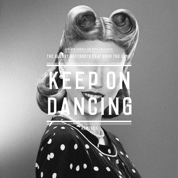 Keep On Dancing (feat. Drop the Lime) [Remixes]
