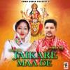 Jaikare Maa De Single