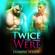 Jasmine White - Twice the Were: A Paranormal Menage Romance (Unabridged)