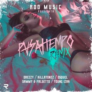 Pasa Tiempo (feat. Sammy & Falsetto, Killatonez, Young Izak & Osquel) - Single Mp3 Download