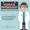 AudioLearn Medical Content Team - Human Physiology: Medical School Crash Course (Unabridged)  artwork