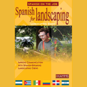 Spanish for Landscaping: Gain the Language Edge