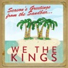 Seasons Greetings from the Sandbar, We the Kings