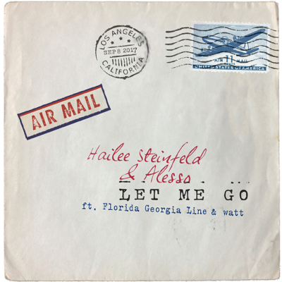 Let Me Go (feat. Florida Georgia Line & watt) - Hailee Steinfeld & Alesso song