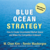 W. Chan Kim & RenГ©e Mauborgne - Blue Ocean Strategy: How to Create Uncontested Market Space and Make the Competition Irrelevant artwork